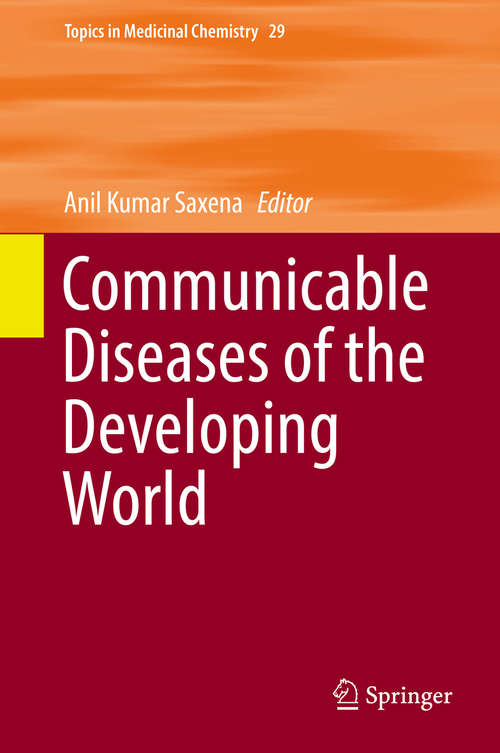 Communicable Diseases of the Developing World (Topics In Medicinal Chemistry Ser. #29)
