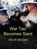 War Tao Becomes Saint: Volume 1 (Volume 1 #1)