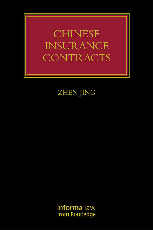 Chinese Insurance Contracts: Law and Practice (Lloyd's Insurance Law Library)