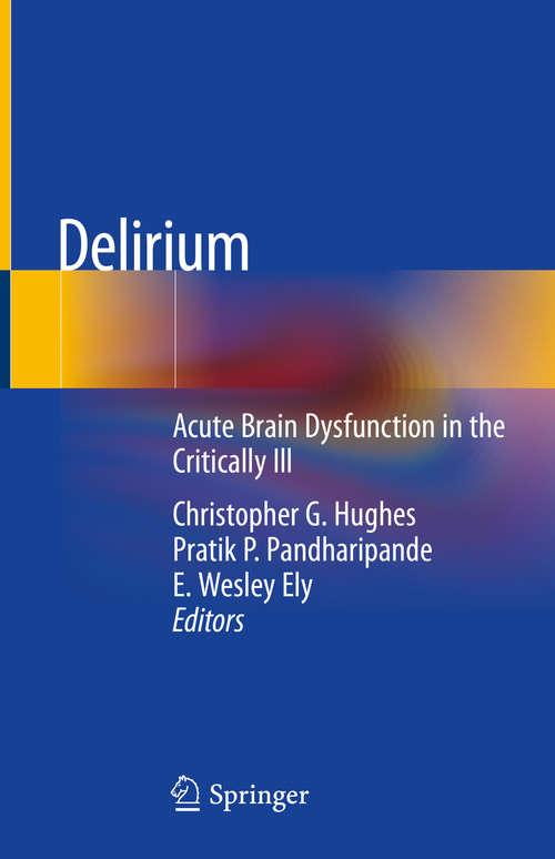 Delirium: Acute Brain Dysfunction in the Critically Ill (Core Critical Care Ser.)