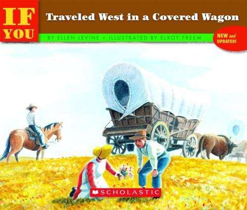 ...If You Traveled West in a Covered Wagon