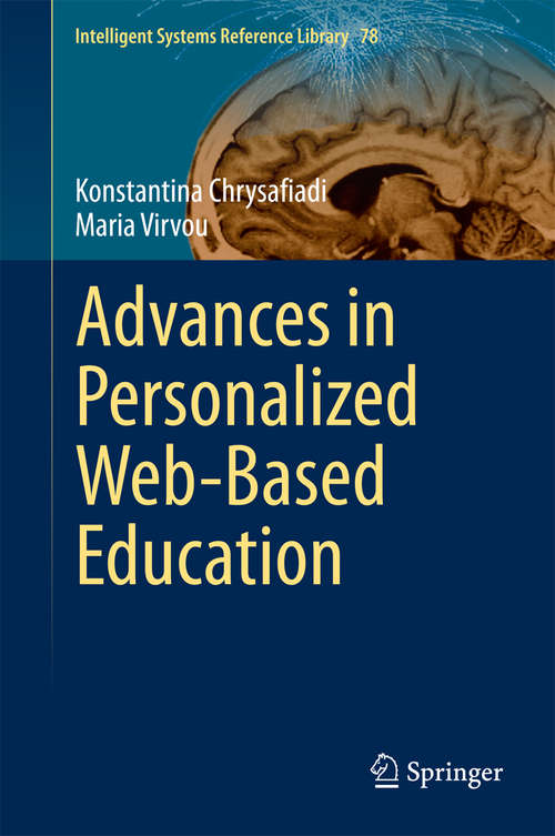 Advances in Personalized Web-Based Education (Intelligent Systems Reference Library #78)