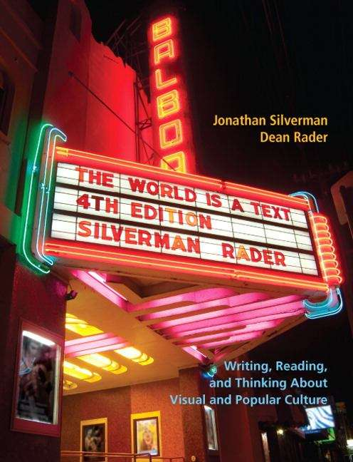The World is a Text: Writing, Reading, and Thinking about Visual and Popular Culture (Fourth Edition)