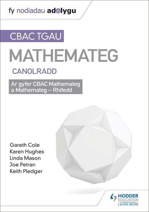 TGAU CBAC Canllaw Adolygu Mathemateg Canolradd
