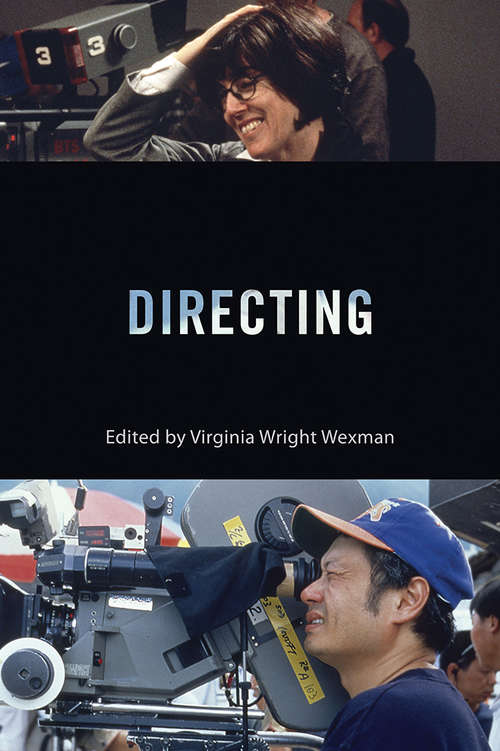 Directing: Behind The Silver Screen: A Modern History Of Filmmaking (Behind the Silver Screen Series)