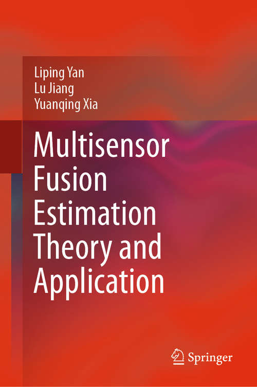 Multisensor Fusion Estimation Theory and Application