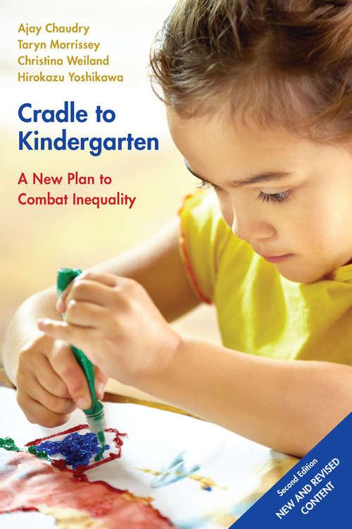 Cradle to Kindergarten: A New Plan to Combat Inequality