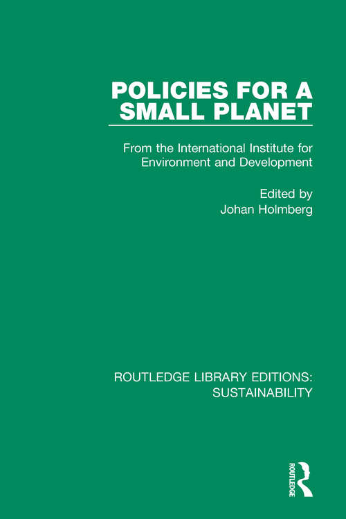 Policies for a Small Planet: From the International Institute for Environment and Development (Routledge Library Editions: Sustainability #4)