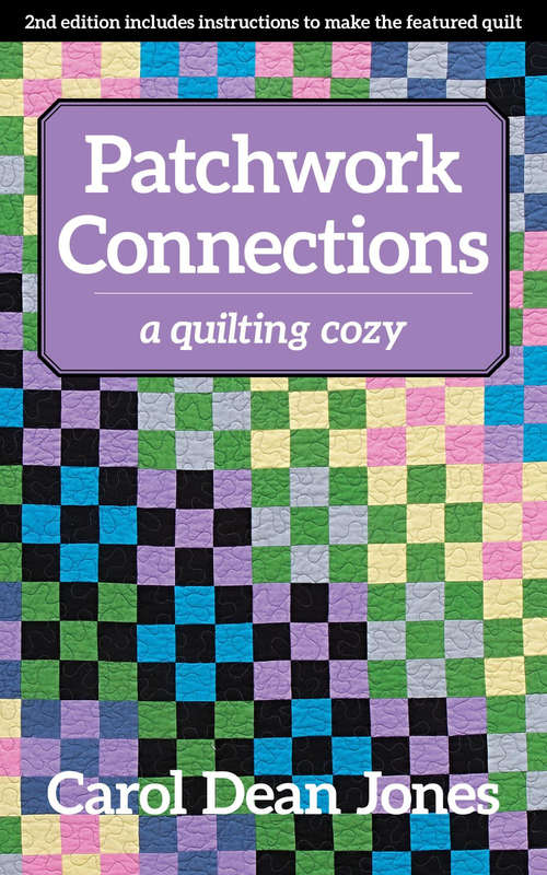 Patchwork Connections: A Quilting Cozy (A\quilting Cozy Ser.)