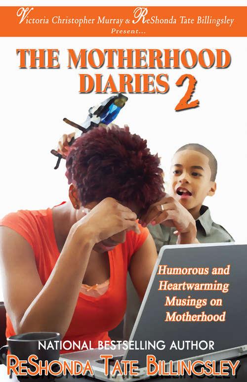 The Motherhood Diaries 2: Humorous and Heartwarming Musings on Motherhood