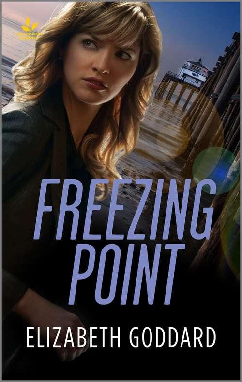 Freezing Point: A Suspenseful Inspirational Romance (Mills And Boon Love Inspired Suspense Ser.)
