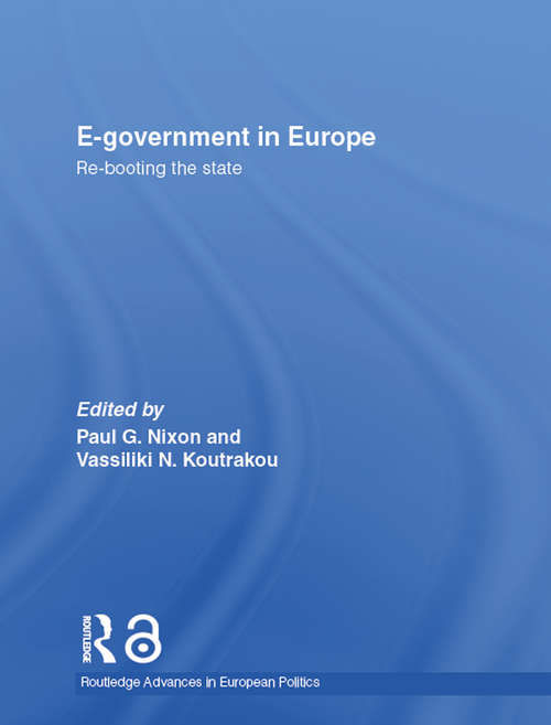 E-government in Europe: Re-booting the State (Routledge Advances in European Politics)