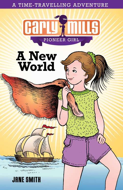 Carly Mills: A New World (Carly Mills Pioneer Girl #1)