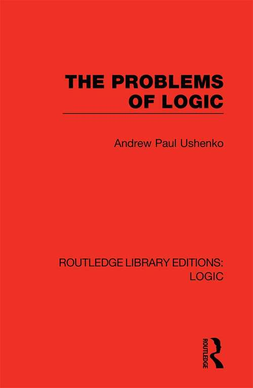 The Problems of Logic (Routledge Library Editions: Logic)