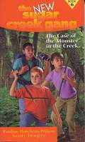 The Case of the Monster in the Creek (The New Sugar Creek #6)