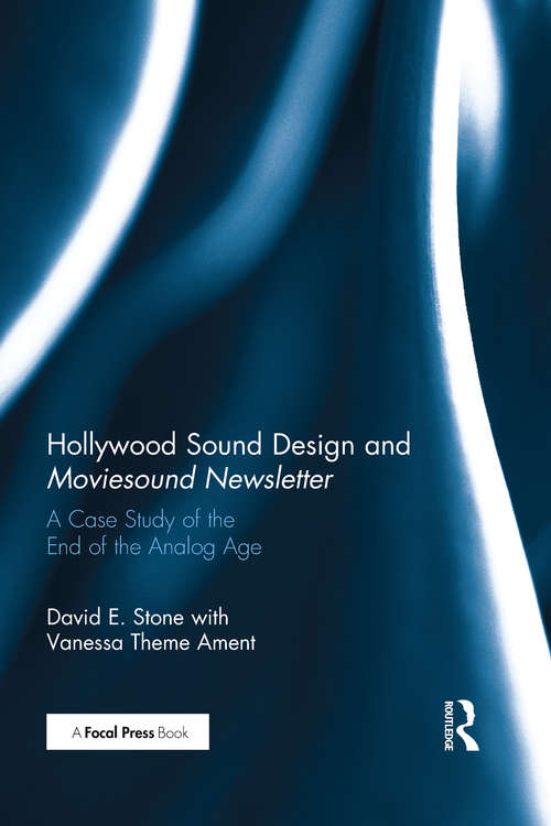 Hollywood Sound Design and Moviesound Newsletter: A Case Study of the End of the Analog Age