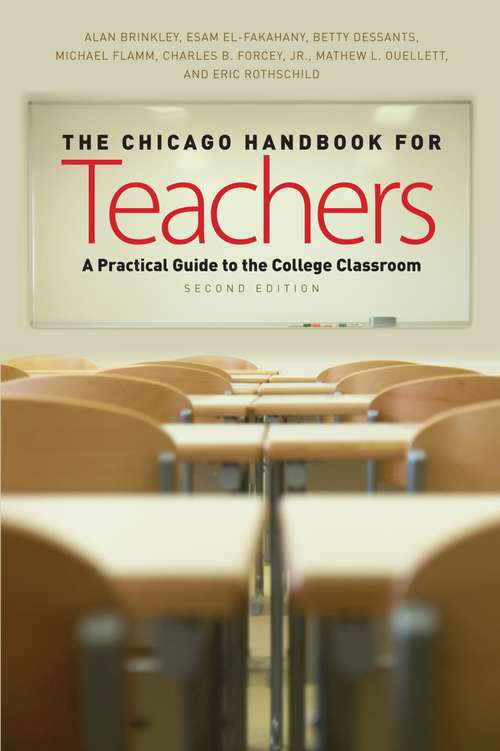 The Chicago Handbook for Teachers, Second Edition: A Practical Guide to the College Classroom (Chicago Guides to Academic Life)