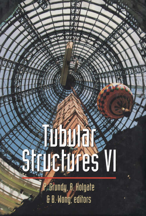 Tubular Structures: Sixth International Symposium on Tubular Structures, Melbourne, Australia, 1994 Proceedings, Melbourne, Australia