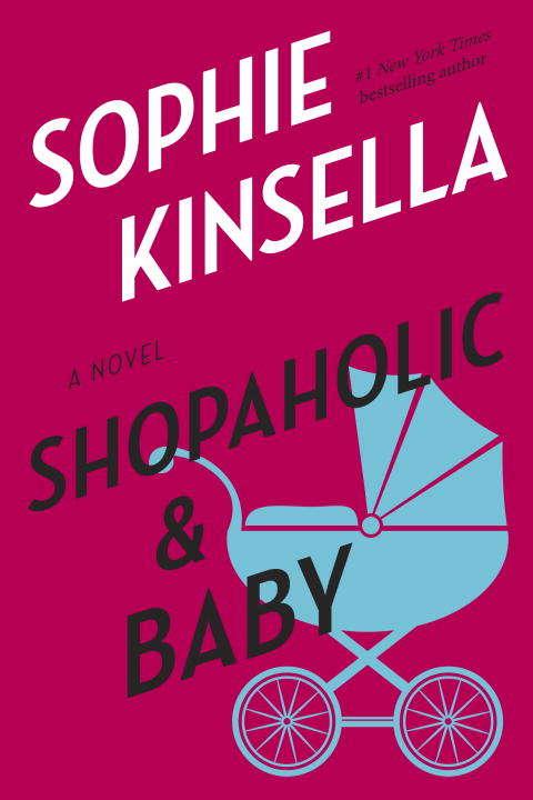 Shopaholic & Baby: A Novel (Shopaholic #5)