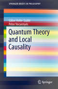 Quantum Theory and Local Causality (SpringerBriefs in Philosophy)