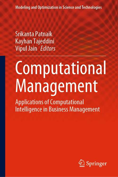 Computational Management: Applications of Computational Intelligence in Business Management (Modeling and Optimization in Science and Technologies #18)