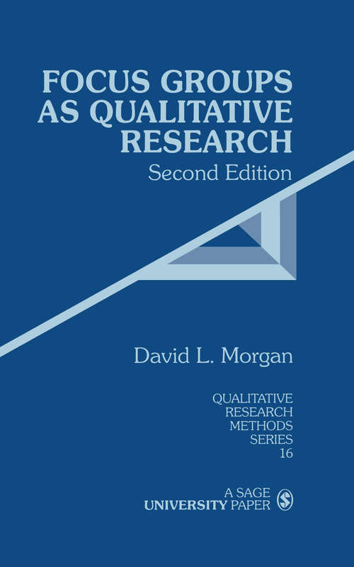 Focus Groups as Qualitative Research (Qualitative Research Methods Series #Vol. 16, Second Edition)