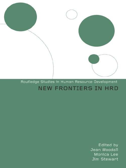 New Frontiers in HRD (Routledge Studies In Human Resource Development Ser. #Vol. 8)