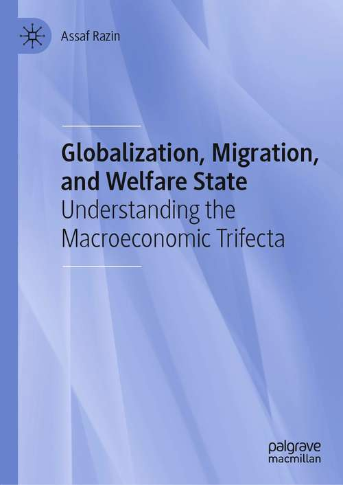 Globalization, Migration, and Welfare State: Understanding the Macroeconomic Trifecta