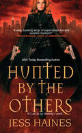 Hunted By The Others: The Real Werewives Of Vampire County; When Darkness Comes; Real Vamps Don't Drink O-neg; And Hunted By The Others (The H&W Investigations)