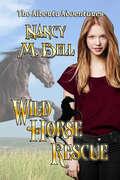 Wild Horse Rescue: The Alberta Adventures (The Alberta Adventures #1)