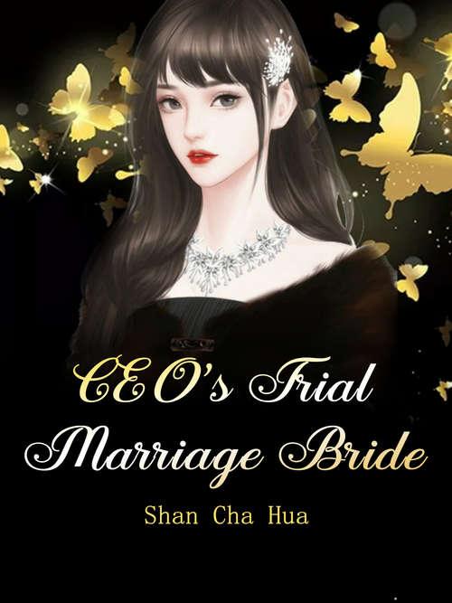 CEO's Trial Marriage Bride: Volume 1 (Volume 1 #1)