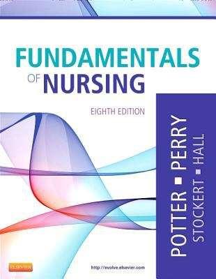 Fundamentals Of Nursing, 8th ed.