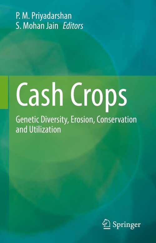 Cash Crops: Genetic Diversity, Erosion, Conservation and Utilization