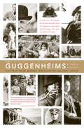 The Guggenheims: A Family History