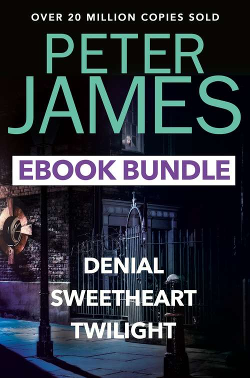 The Peter James Collection: Twilight, Denial and Sweet Heart