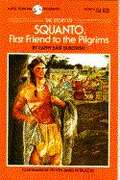 The Story of Squanto: First Friend to the Pilgrims