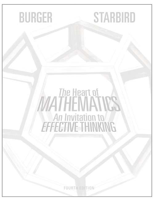 The Heart of Mathematics (4th Edition): An Invitation to Effective Thinking