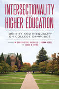 Intersectionality and Higher Education: Identity and Inequality on College Campuses