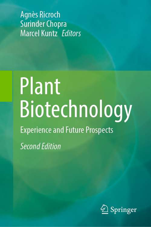 Plant Biotechnology: Experience and Future Prospects
