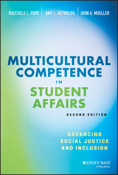 Multicultural Competence in Student Affairs: Advancing Social Justice and Inclusion
