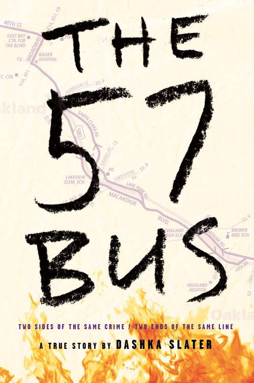Collection sample book cover The 57 Bus, map of Oakland bus route with flames rising.
