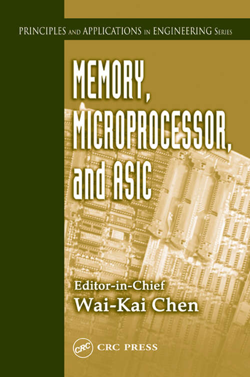 Memory, Microprocessor, and ASIC (Principles And Applications In Engineering Ser. #Vol. 7)