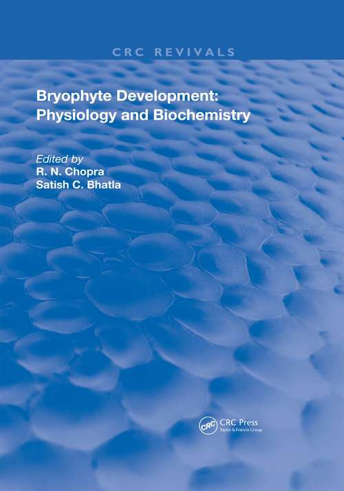 Bryophyte Development: Physiology and Biochemistry (Routledge Revivals)