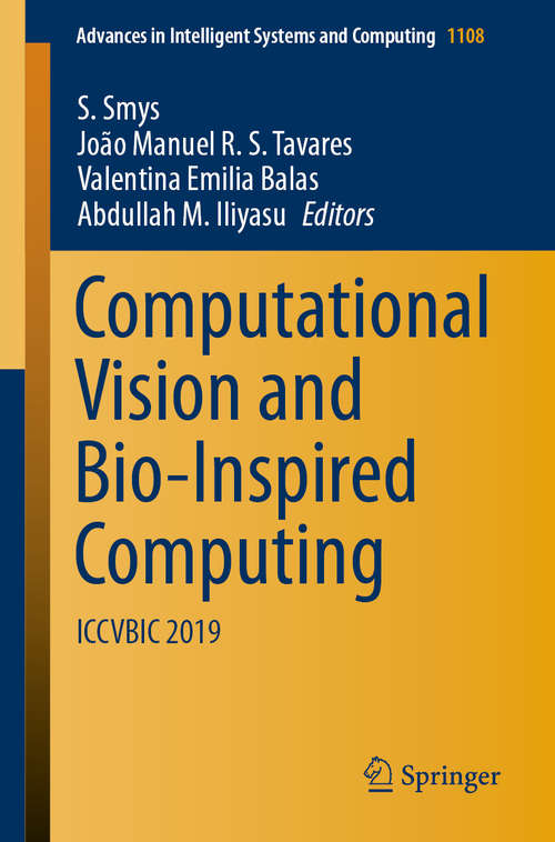 Computational Vision and Bio-Inspired Computing: ICCVBIC 2019 (Advances in Intelligent Systems and Computing #1108)