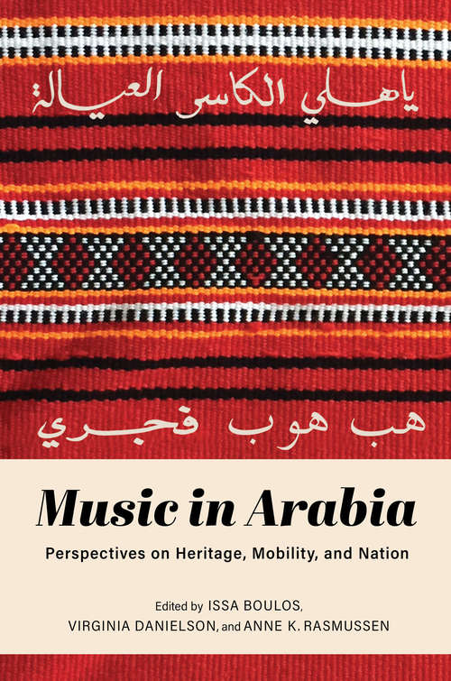 Music in Arabia: Perspectives on Heritage, Mobility, and Nation