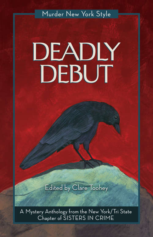 Deadly Debut: A Mystery Anthology (Murder New York Style)