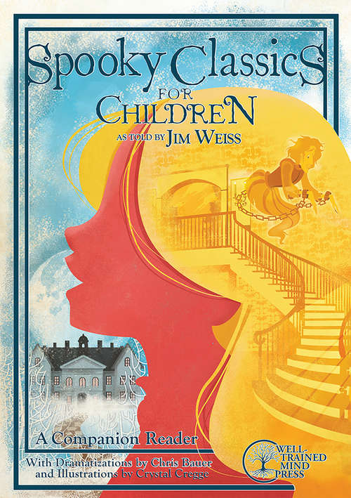 Spooky Classics for Children: A Companion Reader with Dramatizations