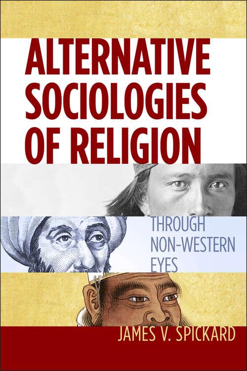 Alternative Sociologies of Religion: Through Non-Western Eyes