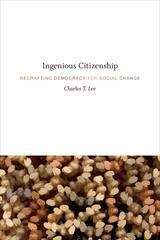 Ingenious Citizenship: Recrafting Democracy for Social Change