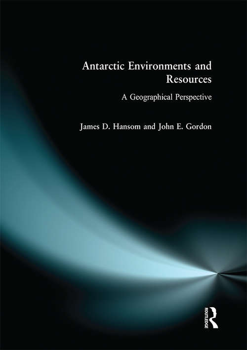 Antarctic Environments and Resources: A Geographical Perspective
